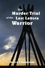 Linstrom, Steve The Murder Trial of the Last Lakota Warrior