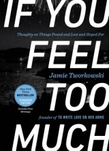 Jamie Tworkowski If You Feel Too Much - Expanded Edition