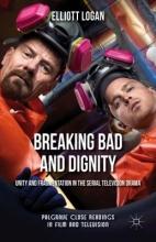 Logan, Elliott Breaking Bad and Dignity