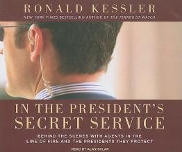 Kessler, Ronald In the President`s Secret Service