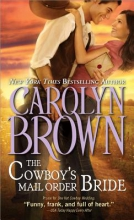 Brown, Carolyn The Cowboy`s Mail Order Bride