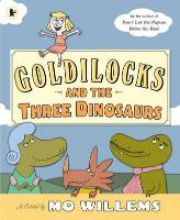 Willems, Mo Goldilocks and the Three Dinosaurs