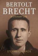 Parker, Stephen Bertolt Brecht: A Literary Life