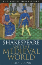 Cooper, Helen Shakespeare and the Medieval World