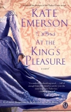 Emerson, Kate At the King`s Pleasure
