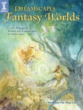 Law, Stephanie Pui-mun Dreamscapes Fantasy Worlds