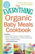 Adams, Media The Everything Organic Baby Meals Cookbook