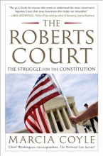 Coyle, Marcia The Roberts Court