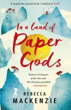 Mackenzie, Rebecca In a Land of Paper Gods