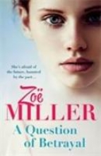 Miller, Zoe A Question of Betrayal