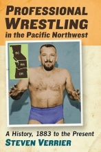 Steven Verrier Professional Wrestling in the Pacific Northwest