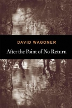 Wagoner, David After the Point of No Return