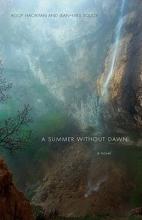 Hacikyan, Agop J. A Summer Without Dawn