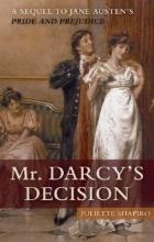 Shapiro, Juliette Mr. Darcy`s Decision