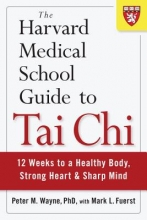 Peter Wayne The Harvard Medical School Guide To Tai Chi