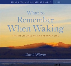 Whyte, David What to Remember When Waking
