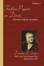 Sayers, Dorothy L. Further Papers on Dante Volume 2