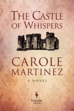 Martinez, Carole The Castle of Whispers