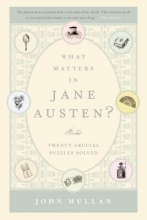 Mullan, John What Matters in Jane Austen?