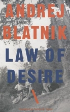 Blatnik, Andrej Law of Desire