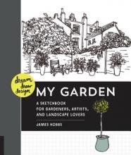 James Hobbs Dream, Draw, Design My Garden