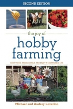 Levatino, Michael,   Levatino, Audrey The Joy of Hobby Farming