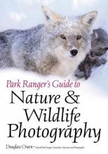 Owen, Douglass Park Ranger`s Guide To Nature & Wildlife Photography