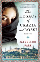 Park, Jacqueline The Legacy of Grazia Dei Rossi