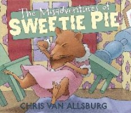 VanAllsburg, Chris Misadventures of Sweetie Pie