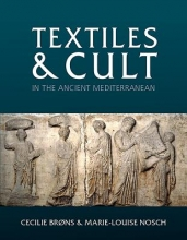 Brøns, Cecilie Textiles and Cult in the Ancient Mediterranean