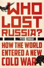 Conradi, Peter Who Lost Russia?