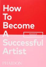 Magnus Resch , How To Become A Successful Artist