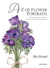 Showell, Billy A-Z of Flower Portraits