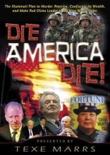 Marrs, Texe Die, America, Die!