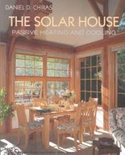 Chiras, Daniel D. The Solar House