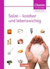 Wlotzka, Petra,   Demuth, Reinhard,   Parchmann, Ilka,   Ralle, Bernd Chemie im Kontext : Salze - kostbar und lebenswichtig. Sekundarstufe I. Westliche Bundesländer