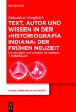 Greußlich, Sebastian Text, Autor und Wissen in der `historiografía indiana` der Frühen Neuzeit