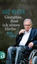 Reiter, Udo Gestatten, dass ich sitzen bleibe