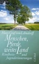 Lehndorff, Hans Graf von Menschen, Pferde, weites Land