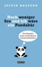 Halpern, Justin Noch weniger Sex und ich wre ein Pandabr