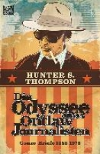 Thompson, Hunter S. Die Odyssee eines Outlaw-Journalisten: Gonzo-Briefe 1958-1976