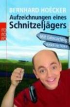 Hoëcker, Bernhard Aufzeichnungen eines Schnitzeljgers