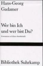 Gadamer, Hans-Georg Wer bin Ich und wer bist Du?
