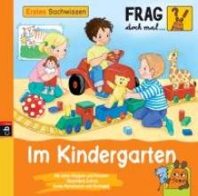 Frag doch mal ... die Maus! Erstes Sachwissen - Im Kindergarten