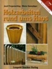 Freyenschlag, Josef Holzarbeiten rund ums Haus