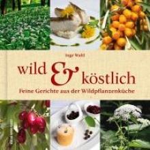 Waltl, Inge Wild & Köstlich