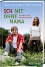 Zachmann, Jonas Ich mit ohne Mama