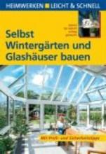 Fisch, Klaus Selbst Wintergärten und Glashäuser bauen