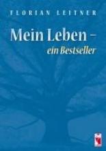 Leiter, Florian Mein Leben - ein Bestseller