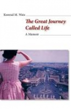 Weis, Konrad M. The Great Journey Called Life